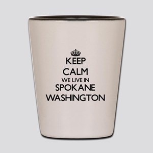 Keep calm we live in Spokane Washington Shot Glass