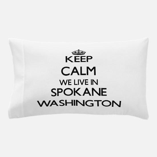 Keep calm we live in Spokane Washingto Pillow Case
