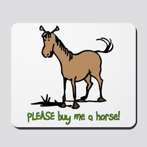 Buy me a horse saying Mousepad