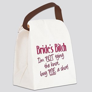 Brides Bitch - Im NOT tying the k Canvas Lunch Bag