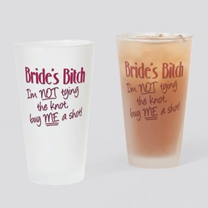 Brides Bitch - Im NOT tying the kno Drinking Glass