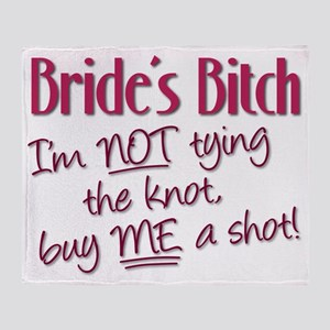 Brides Bitch - Im NOT tying the knot Throw Blanket