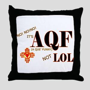AQF NOT LOL Throw Pillow