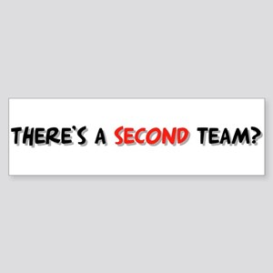 Second Team Bumper Sticker