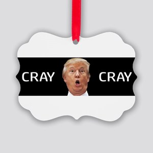CRAY CRAY Picture Ornament