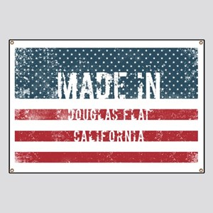 Made in Douglas Flat, California Banner