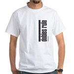 Dobies Rule Doberman Pinscher White T-Shirt