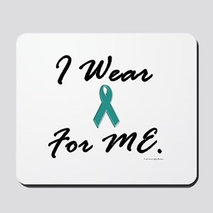 I Wear Teal For Me 1 Mousepad