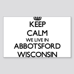 Keep calm we live in Abbotsford Wisconsin Sticker