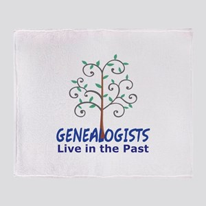 GENEALOGISTS LIVE IN THE PAST Throw Blanket