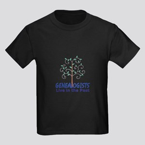 GENEALOGISTS LIVE IN THE PAST T-Shirt
