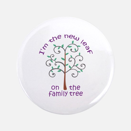 "NEW LEAF ON FAMILY TREE 3.5"" Button"