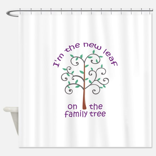 NEW LEAF ON FAMILY TREE Shower Curtain