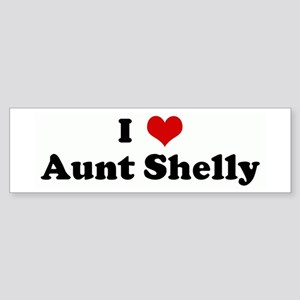 I Love Aunt Shelly Bumper Sticker