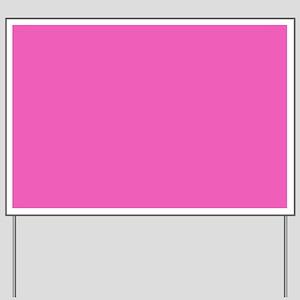 girly fuschia pink Yard Sign