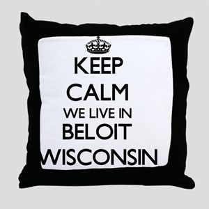 Keep calm we live in Beloit Wisconsin Throw Pillow