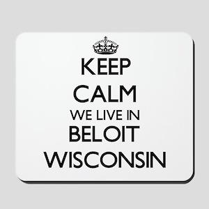 Keep calm we live in Beloit Wisconsin Mousepad