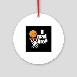 U Mad Bro? Ornament (Round)