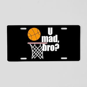 U Mad Bro? Aluminum License Plate