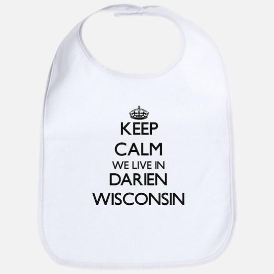 Keep calm we live in Darien Wisconsin Bib