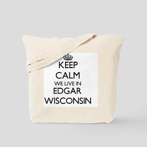 Keep calm we live in Edgar Wisconsin Tote Bag
