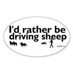 I'd Rather Be Driving Sheep Oval Sticker