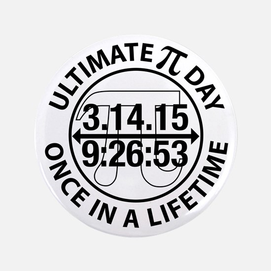 """Ultimate Pi Day 2015 3.5"""" Button"""