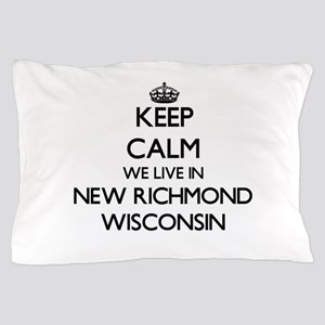 Keep calm we live in New Richmond Wisc Pillow Case