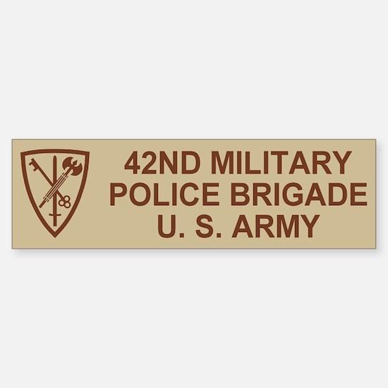 42nd MP Brigade <BR>Bumper Bumper Bumper Sticker