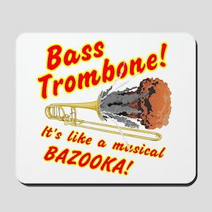Bass Trombone Musical Bazooka Mousepad
