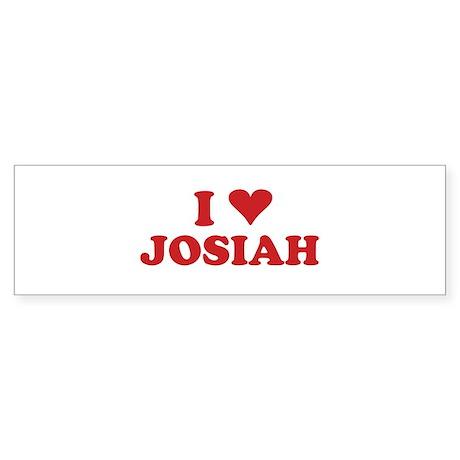I LOVE JOSIAH Bumper Sticker