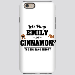 Emily Or Cinnamon Big Bang Theory iPhone 6 Tough C