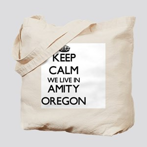 Keep calm we live in Amity Oregon Tote Bag