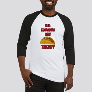 DID SOMEONE SAY TACOS? Baseball Jersey