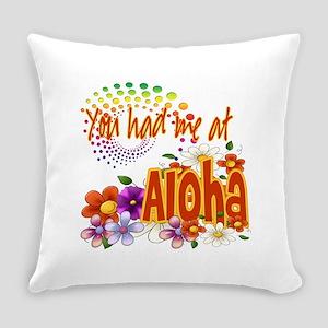 Had Me At Aloha copy Everyday Pillow