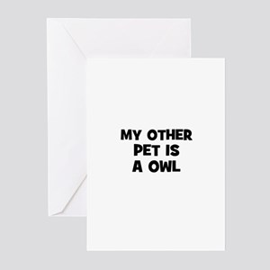 my other pet is a owl Greeting Cards (Pk of 10