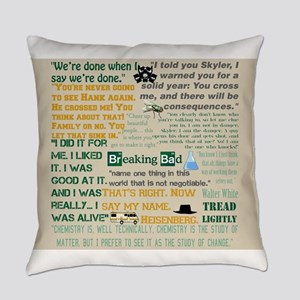 Walt Quotes - Breaking Bad Everyday Pillow