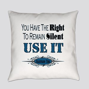 Remain Silent Everyday Pillow