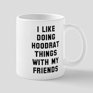 Hoodrat things Mug