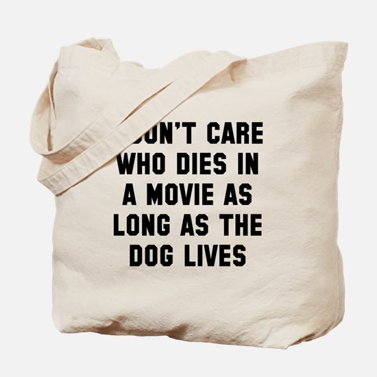 Dog lives Tote Bag