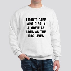 Dog lives Sweatshirt