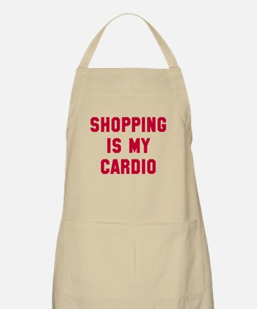Shopping is my cardio Apron