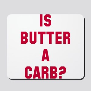 Is butter a carb? Mousepad