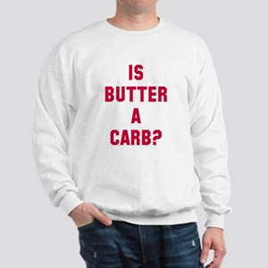 Is butter a carb? Sweatshirt