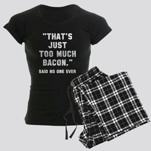Too much bacon Women's Dark Pajamas