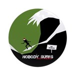 Nobody Surfs Like a Wahine Ornament (Round)
