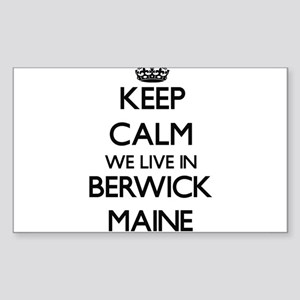 Keep calm we live in Berwick Maine Sticker
