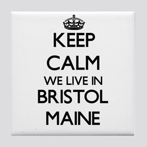 Keep calm we live in Bristol Maine Tile Coaster