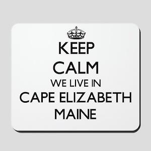 Keep calm we live in Cape Elizabeth Main Mousepad