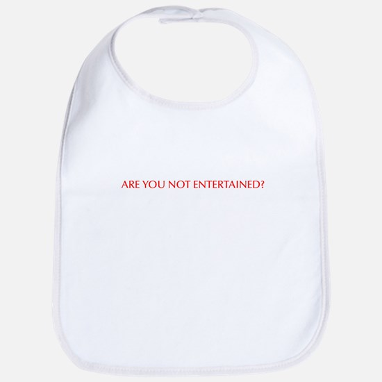 Are you not entertained-Opt red Bib